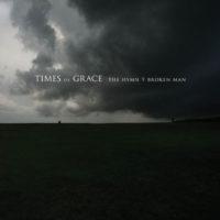 Times of Grace – The Hymn of a Broken Man
