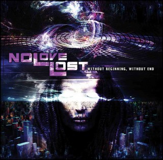 NoLoveLost – Without Beginning, Without End