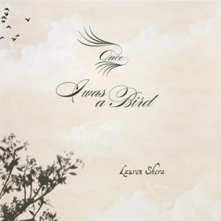 Lauren Shera – Once I Was a Bird