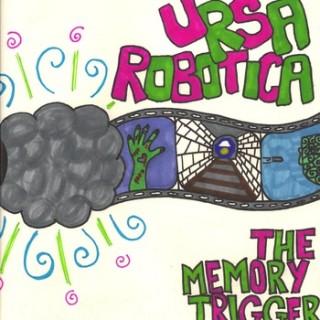 Ursa Robotica – The Memory Trigger
