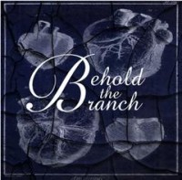 Behold the Branch – Oh To Love You More