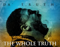 Music Video: Da&#8217; T.R.U.T.H. &#8211; &#8220;The Whole Truth&#8221;