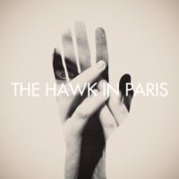 The Hawk in Paris Begin New Album Campaign