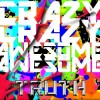 Crazy Crazy Awesome Awesome – Truth