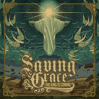 Saving Grace – The King Is Coming