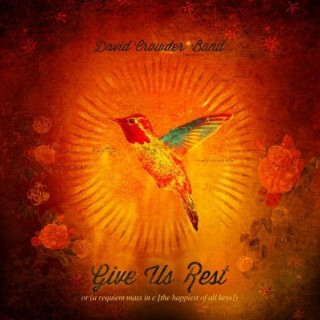 David Crowder Band – Give Us Rest