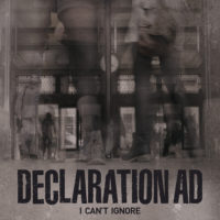 Declaration AD – I Can't Ignore