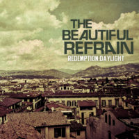The Beautiful Refrain – Redemption:Daylight