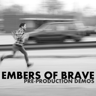 Embers of Brave – Pre-Production Demo EP