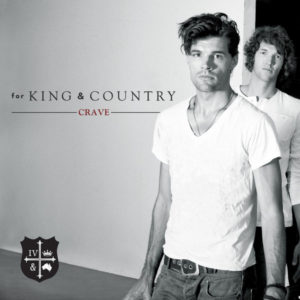 For King and Country – Crave