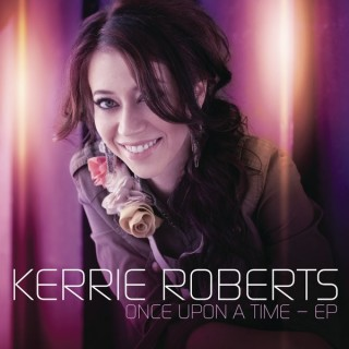 Kerrie Roberts – Once Upon a Time EP