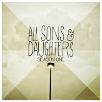 All Sons and Daughters – Season One