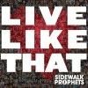 Sidewalk Prophets – Live Like That