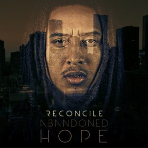 Reconcile – Abandoned Hope