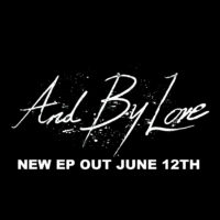 And By Love – Self Titled EP