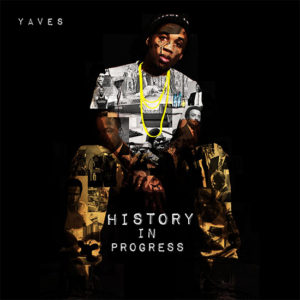 Yaves – History in Progress (Mixtape)