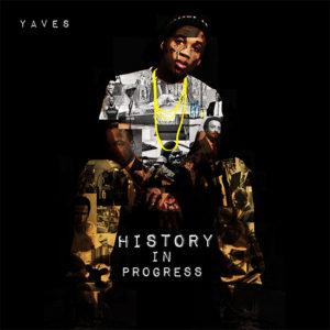 Yaves – History in Progress (Mixtape)