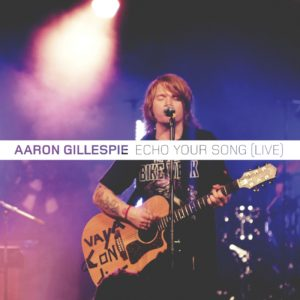 Aaron Gillespie &#8211; Echo Your Song EP