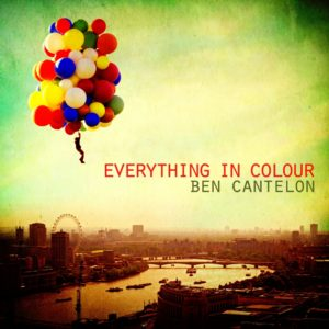 Ben Cantelon – Everything In Colour