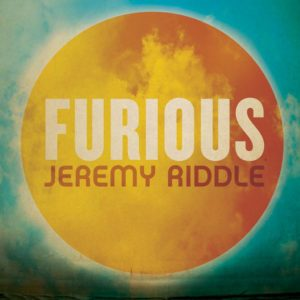 Jeremy Riddle – Furious