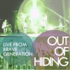 Out Of Hiding – Live From Brave Generation
