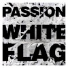 Passion – White Flag