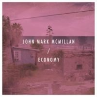 John Mark McMillan &#8211; Economy