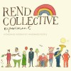 Rend Collective Experiment – Homemade Worship By Handmade People