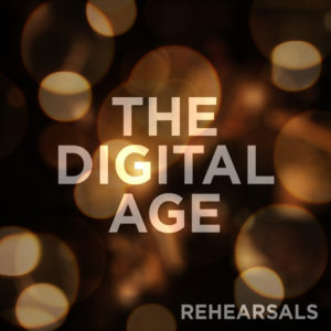 The Digital Age – Rehearsals EP