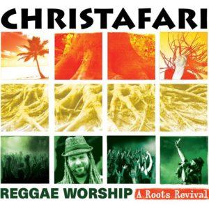 Christafari – Reggae Worship: A Roots Revival