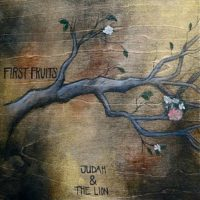 Judah & The Lion – First Fruits EP