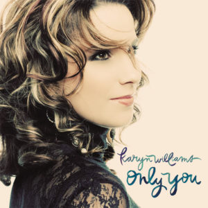 Karyn Williams – Only You
