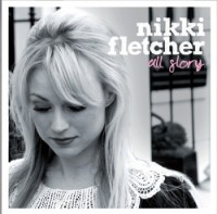 Nikki Fletcher – All Glory