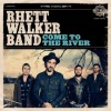 Rhett Walker Band – Come to the River