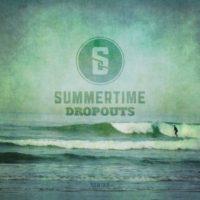 Summertime Dropouts – Rewind