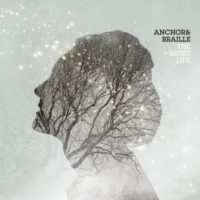 Anchor &amp; Braille &#8211; The Quiet Life