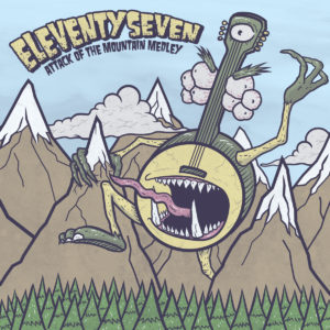 Eleventyseven – Attack of the Mountain Medley
