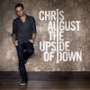 Chris August – The Upside Of Down