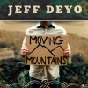 Jeff Deyo – Moving Mountains