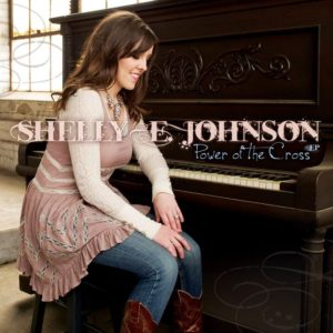 Shelly E. Johnson – Power Of The Cross EP