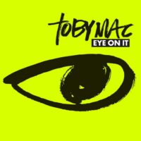 TobyMac &#8211; Eye On It