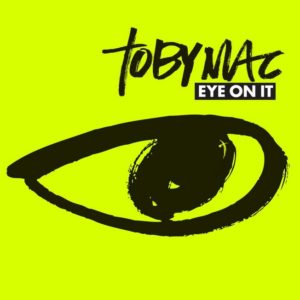 TobyMac – Eye On It