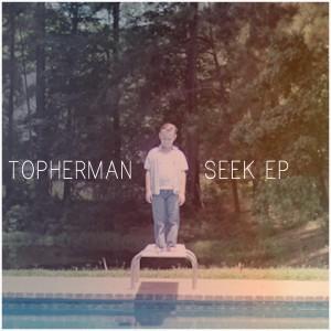 Topherman – Seek EP