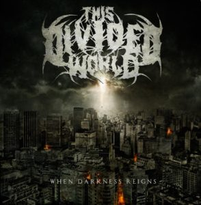 This Divided World – When Darkness Reigns