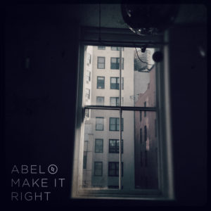Abel – Make It Right