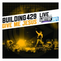 Building 429 – Give Me Jesus (Live from Winter Jam) EP