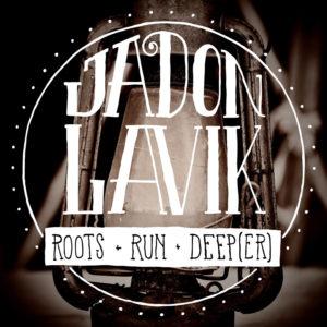 Jadon Lavik – Roots Run Deeper