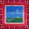 Jason Gray – Christmas Stories: Repeat the Sounding Joy