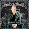 Mark Schultz – All Things Possible