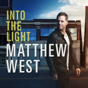 Matthew West &#8211; Into the Light
